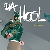 Play & Download Light My Fire by Da Hool | Napster