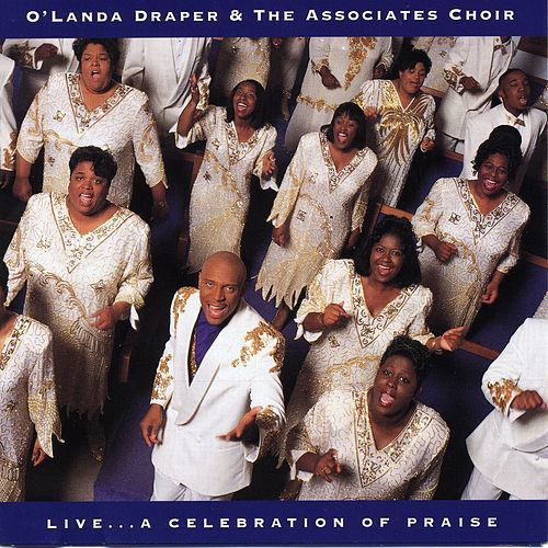 Live... A Celebration Of Praise by O'Landa Draper & The Associates