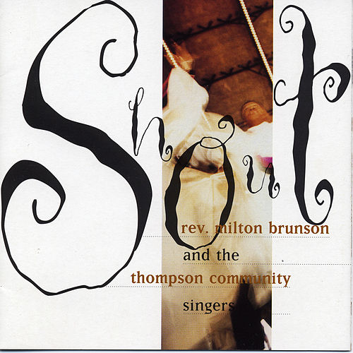 Play & Download Shout by Rev. Milton Brunson & The Thompson Community Singers | Napster