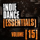 Indie Dance Essentials Vol. 15 - EP by Various Artists