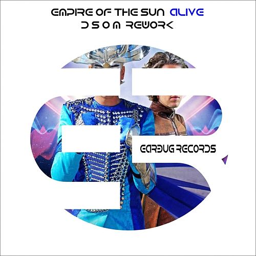 Play & Download Alive (D S O M Remix) by Empire of the Sun | Napster