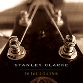 Play & Download The Bass-ic Collection by Stanley Clarke | Napster