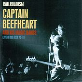 Railroadism: Live in the US 72 - 81 by Captain Beefheart