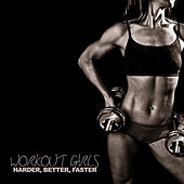 Workout Girls - Harder, Better, Faster by Various Artists