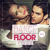 Play & Download Dance Floor Kings 2014 by Various Artists | Napster