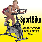 Sportbike - Indoor Cycling Class Music Mixed by Various Artists