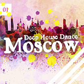 Deep House Dance Moscow, Vol. 1 by Various Artists