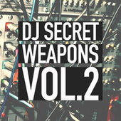 Play & Download DJ Secret Weapons Vol. 2 by Various Artists | Napster