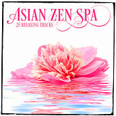 Relaxing Asian Music, Vol. 4 (25 Zen Music & Melodies for Spa Relaxation and Meditation) by Various Artists