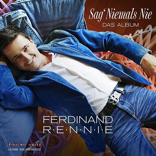 Play & Download Sag Niemals Nie by Ferdinand Rennie | Napster