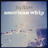 Play & Download American Whip by Joy Zipper | Napster