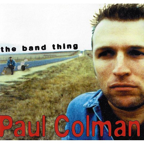 Play & Download The Band Thing by Paul Colman | Napster