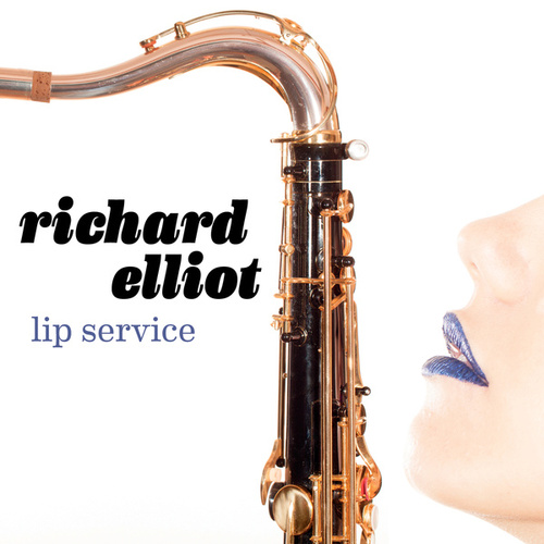 Lip Service by Richard Elliot