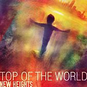 Play & Download Top of the World (Acoustic) by New Heights | Napster