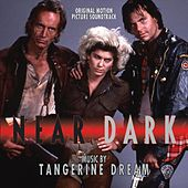 Play & Download Near Dark (Original Motion Picture Soundtrack) by Tangerine Dream | Napster