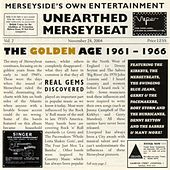 Play & Download Unearthed Merseybeat, Vol. 2 (The Golden Age: 1961-1966) by Various Artists | Napster
