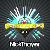 Play & Download Just Let It Go by Nick Thayer | Napster