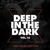 Play & Download Deep in the Dark, Vol. 10 - Deep House Selection by Various Artists | Napster
