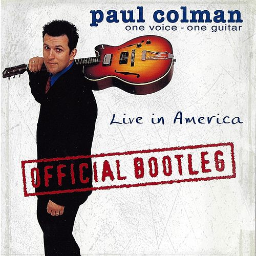 Play & Download One Voice, One Guitar - Live in America (Official Bootleg) by Paul Colman | Napster