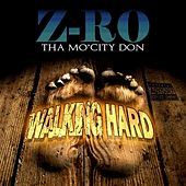 Play & Download Walking Hard - Single by Z-Ro | Napster