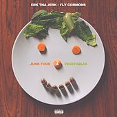 Play & Download Junk Food And Vegetables by Erk Tha Jerk | Napster