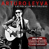 Play & Download Las Rolas De Mis Colegas by Arturo Leyva | Napster