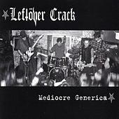 Mediocre Generica by Leftover Crack