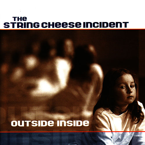 Outside Inside by The String Cheese Incident