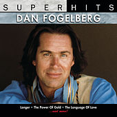 Super Hits by Dan Fogelberg