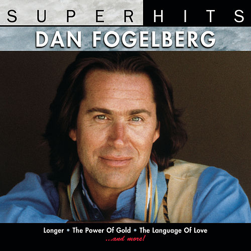 Play & Download Super Hits by Dan Fogelberg | Napster