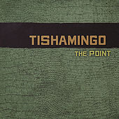 Play & Download The Point by Tishamingo | Napster