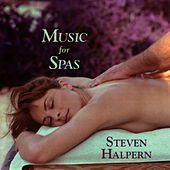 Play & Download Music for Spas by Steven Halpern | Napster
