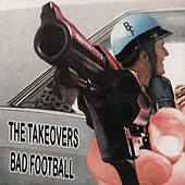 Play & Download Bad Football by The Takeovers | Napster