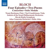 Play & Download BLOCH: 4 Episodes / 2 Poems / Concertino / Suite Modale by Various Artists | Napster