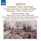 ALWYN: Sonata impromptu / Sonatina / Ballade / Rhapsody / 3 Winter Poems / Songs by Various Artists