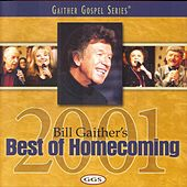 Play & Download Bill Gaither's Best of Homecoming 2001 by Bill & Gloria Gaither | Napster