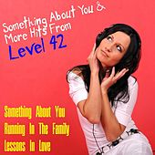 Something About You & More Hits from Level 42 by Level 42