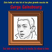 Play & Download Sois belle et tais toi et les plus grands tubes Serge Gainsbourg by Serge Gainsbourg | Napster