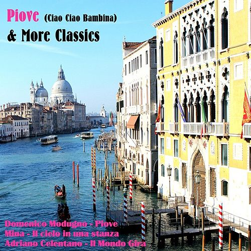 Play & Download Piove (ciao ciao bambina) & More Classics by Various Artists | Napster