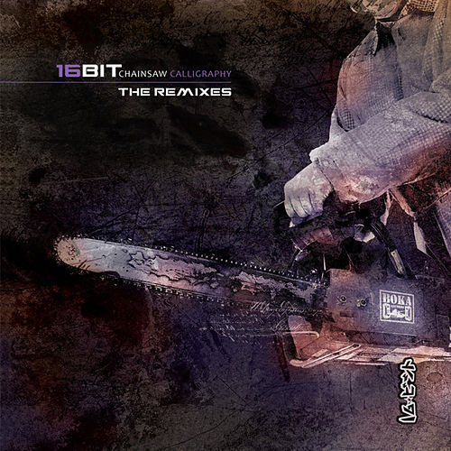 Play & Download Chainsaw Calligraphy: The Remixes – EP by 16bit | Napster