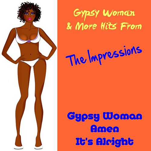 Play & Download Gypsy Woman & More Hits from the Impressions by The Impressions | Napster