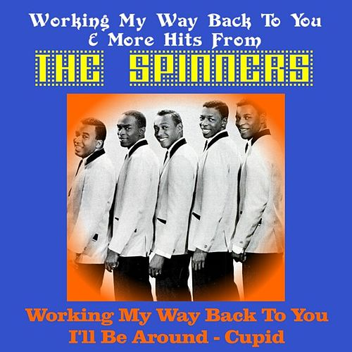 Play & Download Working My Way Back to You & More Hits from the Spinners by The Spinners | Napster