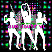 Play & Download Our House, Vol. VI by Various Artists | Napster