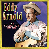 Play & Download The Collection '47-'62 by Eddy Arnold | Napster