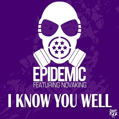 Play & Download I Know You Well (feat. Novaking) by Epidemic | Napster