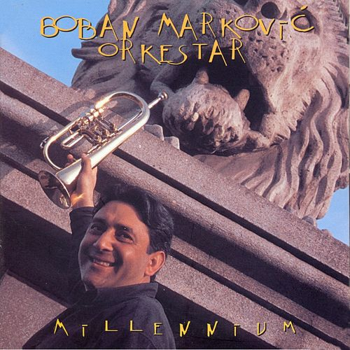 Play & Download Millennium by Boban Markovic Orkestar | Napster