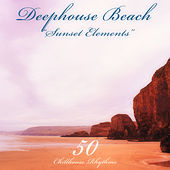 Deephouse Beach: Sunset Elements by Various Artists