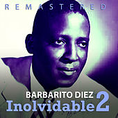 Play & Download Inolvidable 2 by Barbarito Diez | Napster