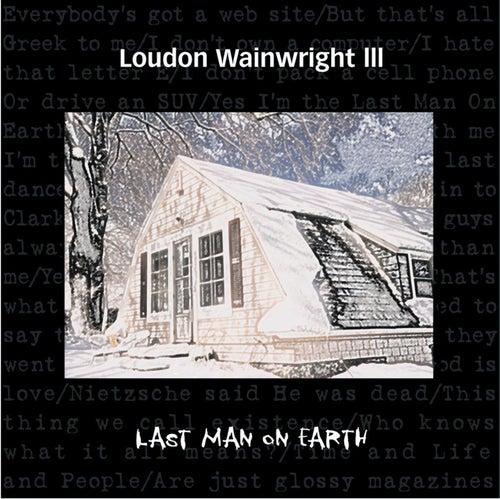 Last Man On Earth by Loudon Wainwright III