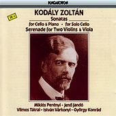 Play & Download Kodaly: Sonata for Solo Cello / Cello Sonata / Serenade by Various Artists | Napster